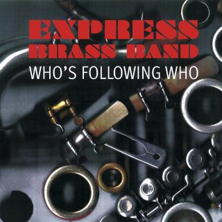 Express Brass Band - Who's Following Who